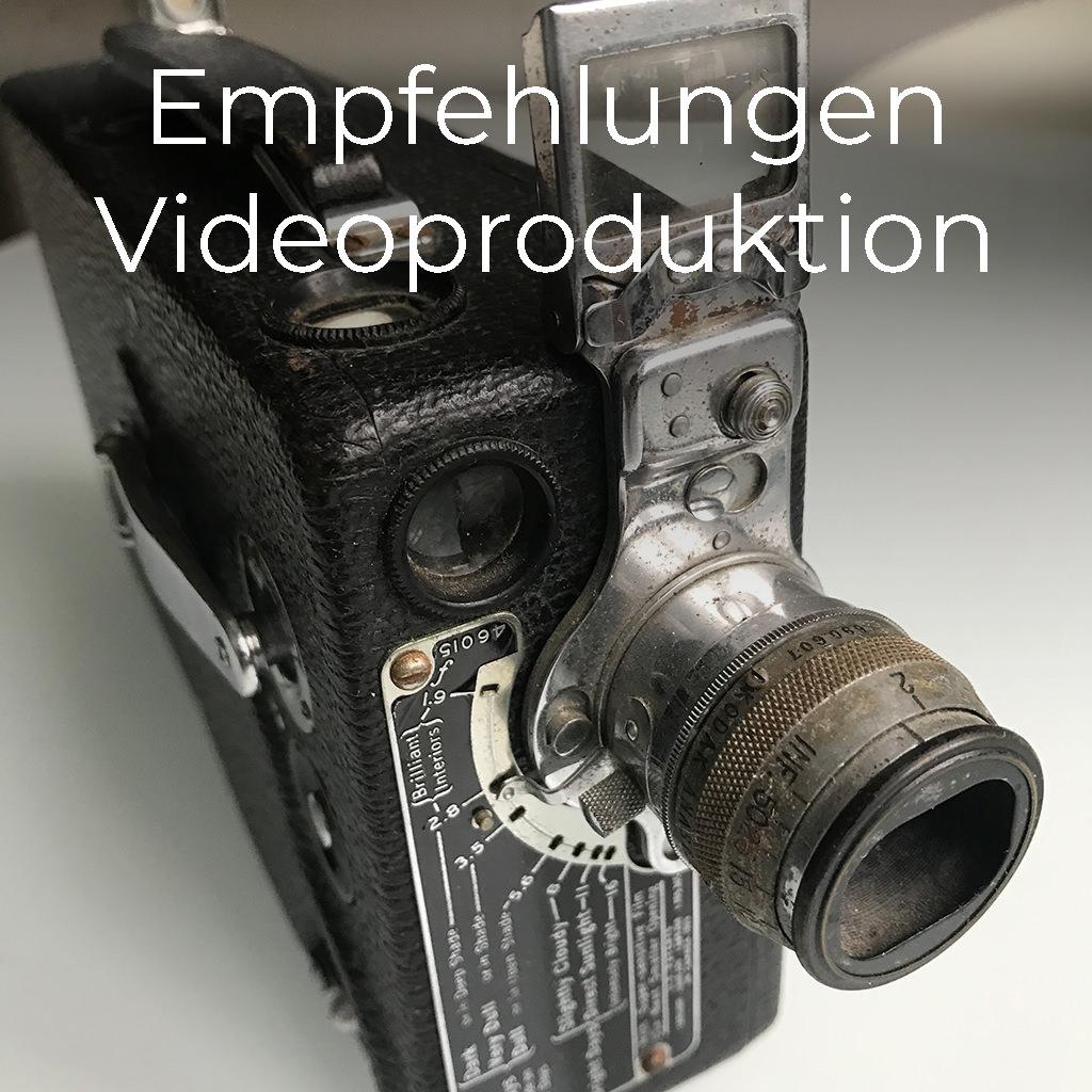 Empfehlungen Videoproduktion